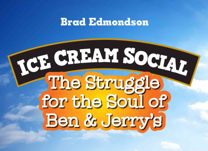 Ice Cream Social: The Struggle for the Soul of Ben & Jerry's