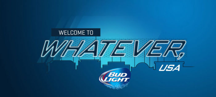 "Bud Light Bringing Back ""Whatever, USA"" This Summer"