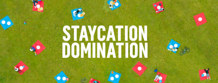 Get ready for Staycation Domination with Domino's