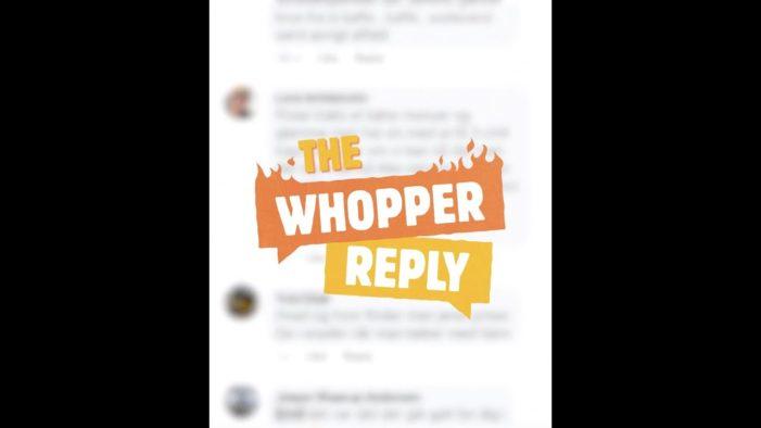 Burger King: Burger fans deserve a (Whopper) reply