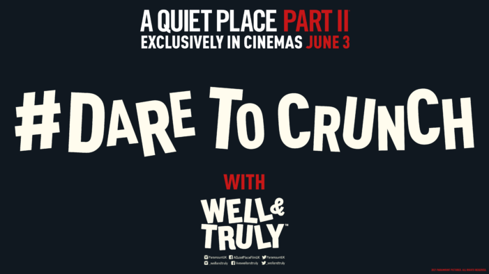 WELL&TRULY Partner With Paramount Pictures UK To Celebrate The Launch Of A Quiet Place Part II With #DareToCrunch